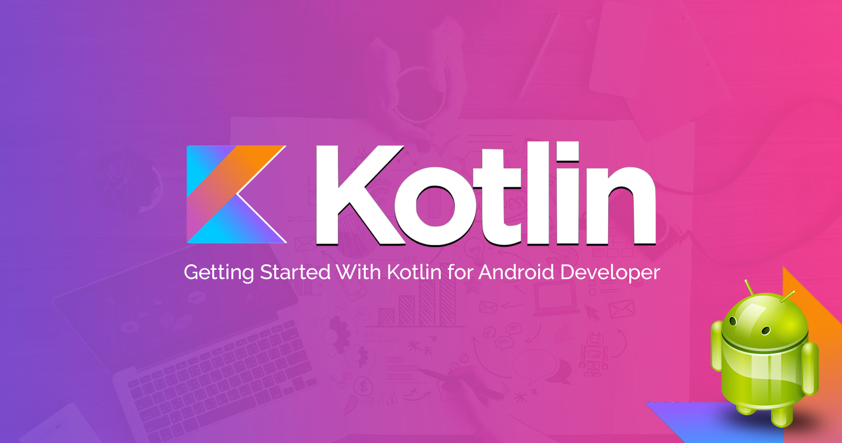 A Great Option For Learning About Android Development Using Kotlin